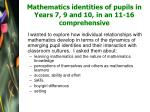mathematics identities of pupils in years 7 9 and 10 in an 11 16 comprehensive