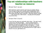 top set relationships with teachers teacher as resource