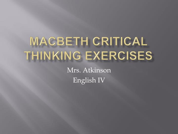 Macbeth critical thinking exercises