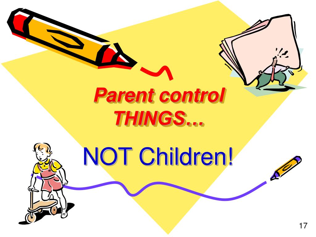Parent control THINGS…