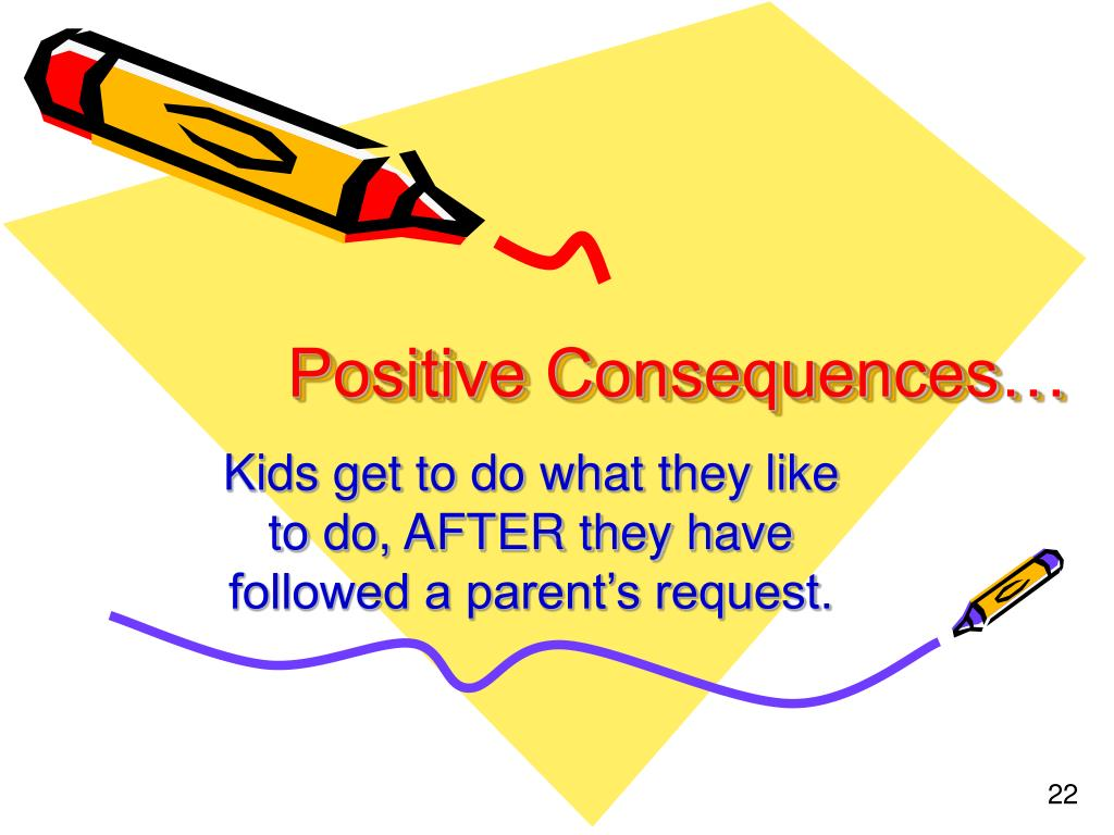 Positive Consequences…