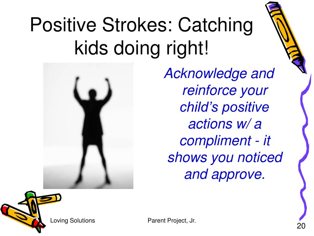 Positive Strokes: Catching kids doing right!