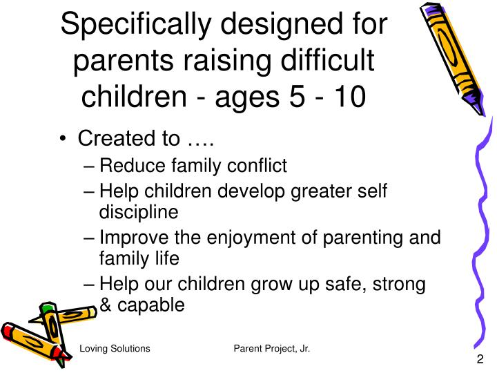 Specifically designed for parents raising difficult children ages 5 10