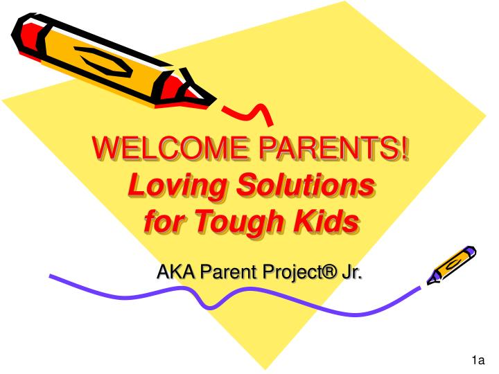 Welcome parents loving solutions for tough kids