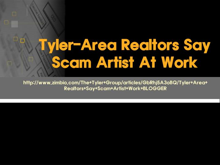 Tyler area realtors say scam artist at work