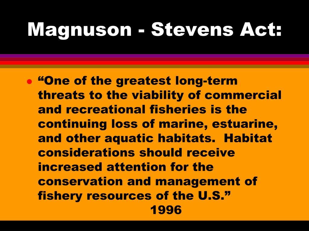 Magnuson - Stevens Act: