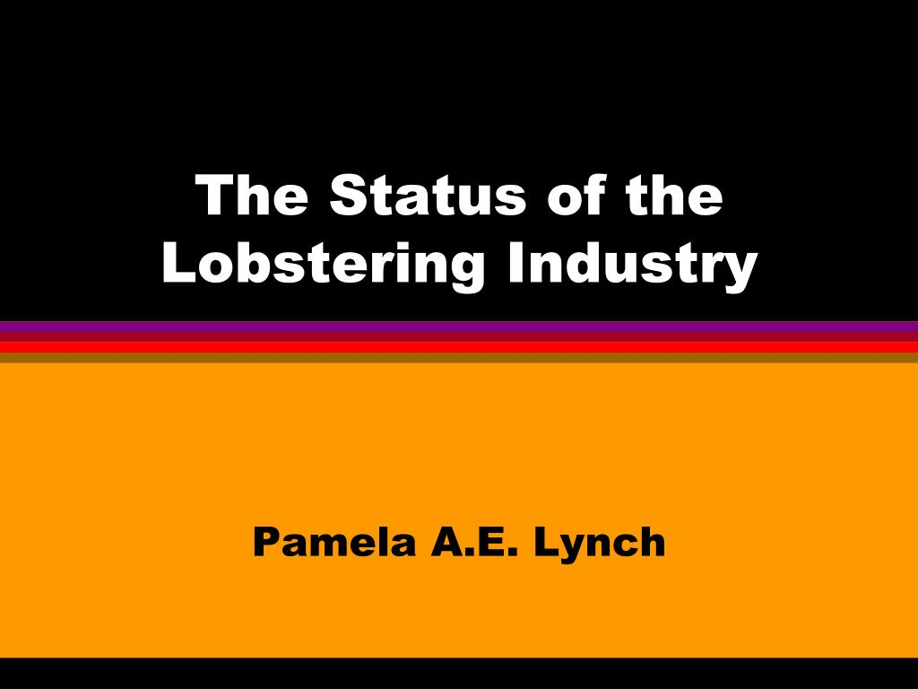 The Status of the Lobstering Industry