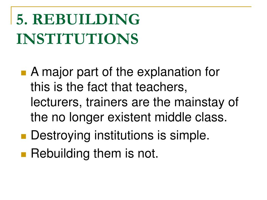 5. REBUILDING INSTITUTIONS