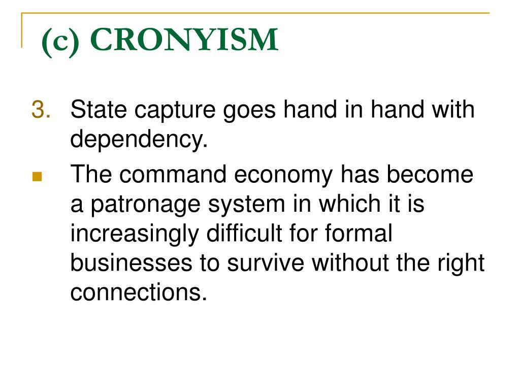 (c) CRONYISM
