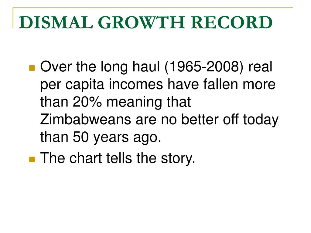 DISMAL GROWTH RECORD
