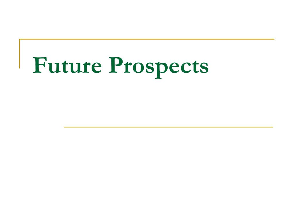 Future Prospects