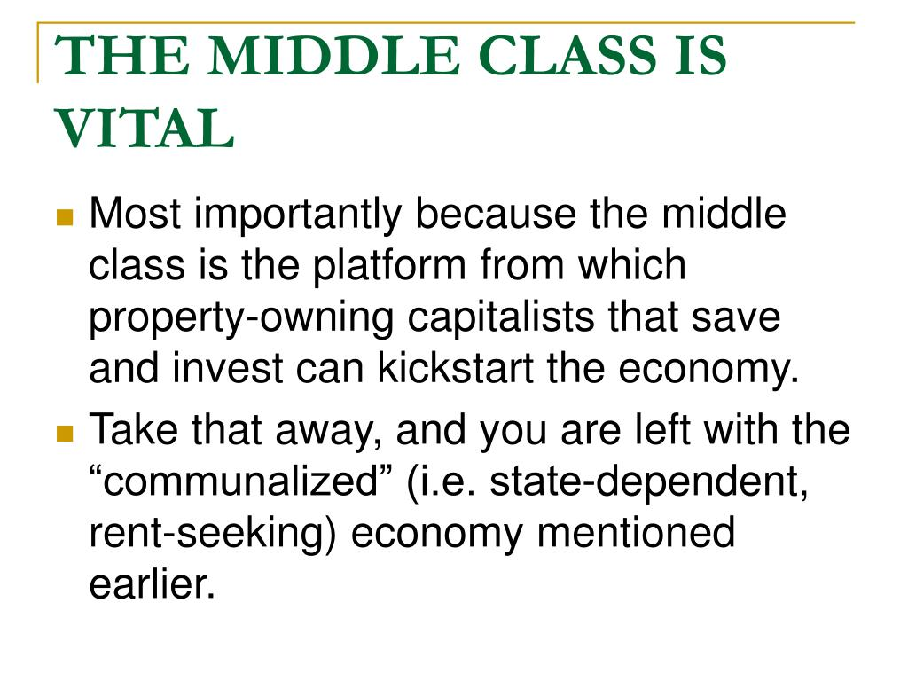 THE MIDDLE CLASS IS VITAL
