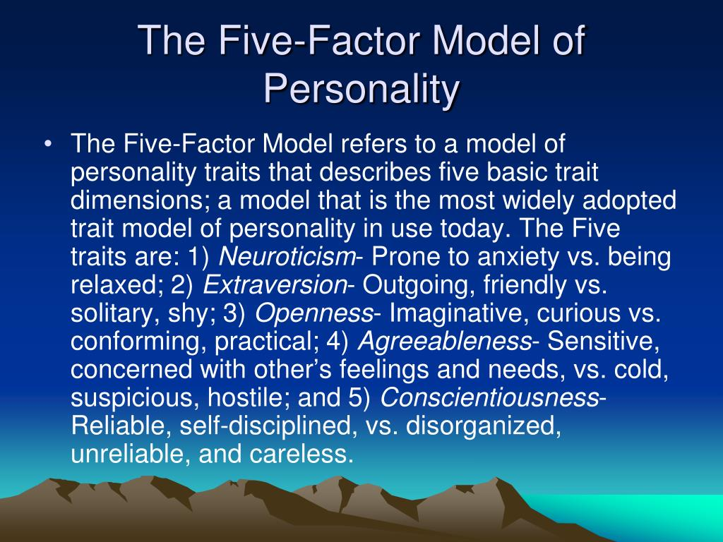 the five factor model of personality 2017-1-10 the predominant dimensional model of general personality structure within psychology is the five-factor model (ffm) research indicates that the personality disorders of the american psychiatric association's diagnostic manual can be understood as maladaptive variants of the domains and facets of the ffm.