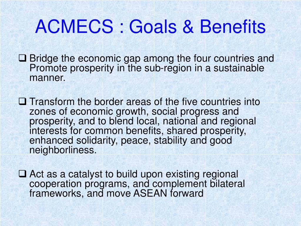 ACMECS : Goals & Benefits