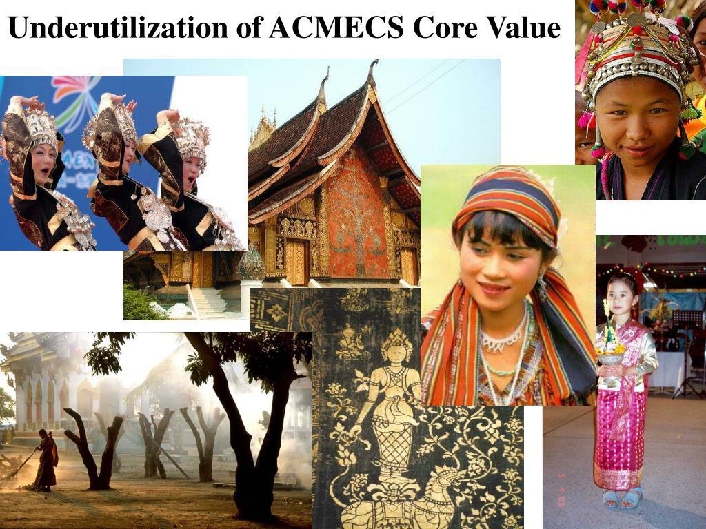 Underutilization of ACMECS Core Value