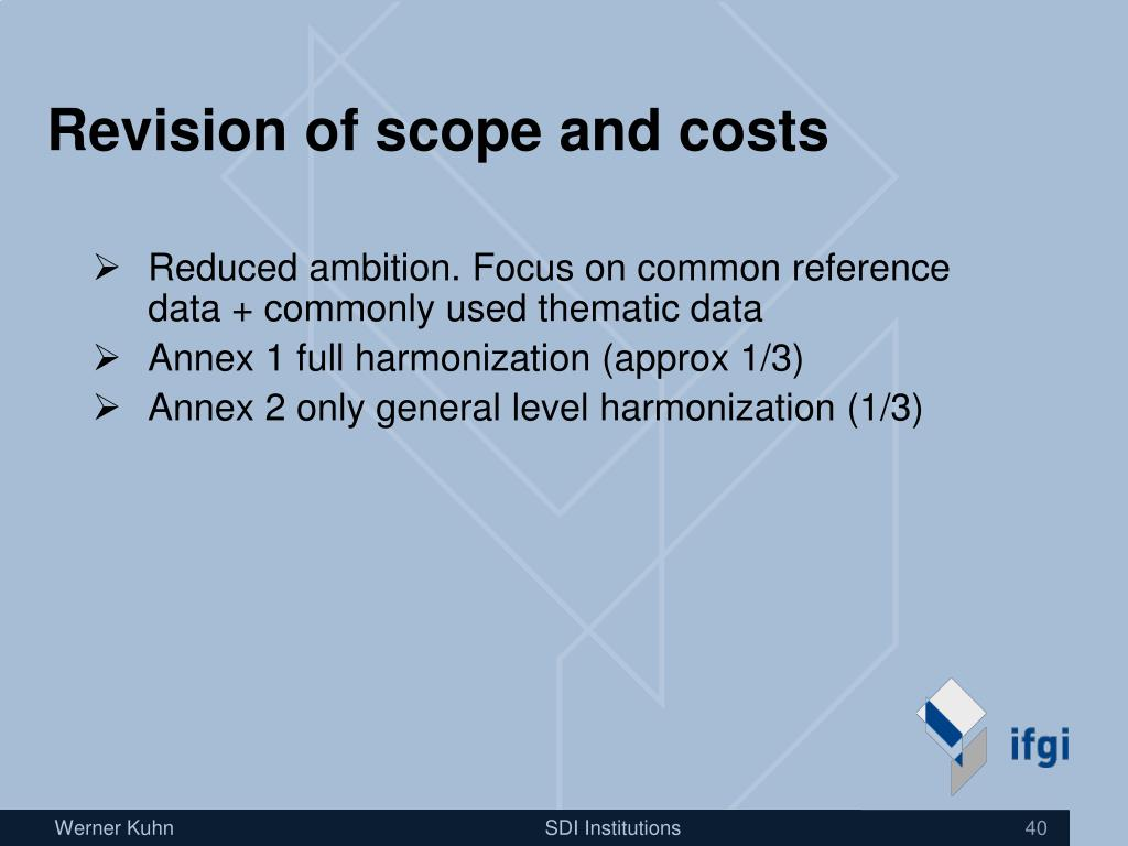 Revision of scope and costs