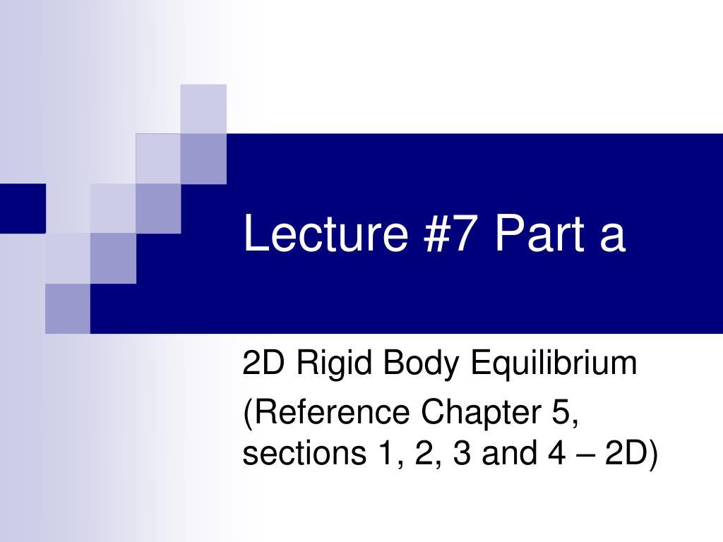 Lecture #7 Part a