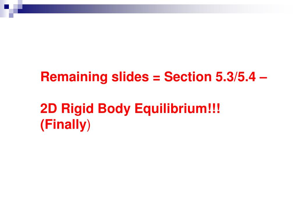 Remaining slides = Section 5.3/5.4 –
