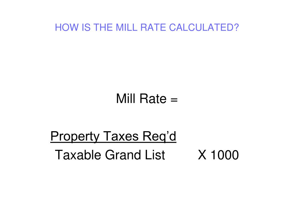 HOW IS THE MILL RATE CALCULATED?