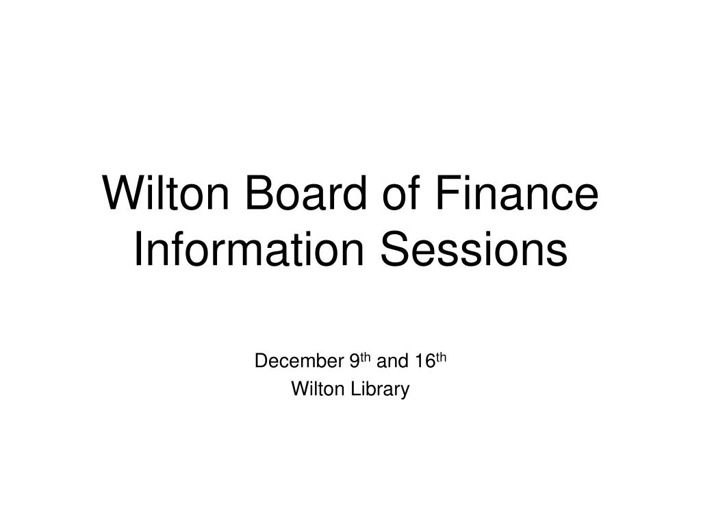 wilton board of finance information sessions