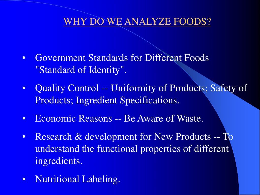 WHY DO WE ANALYZE FOODS?