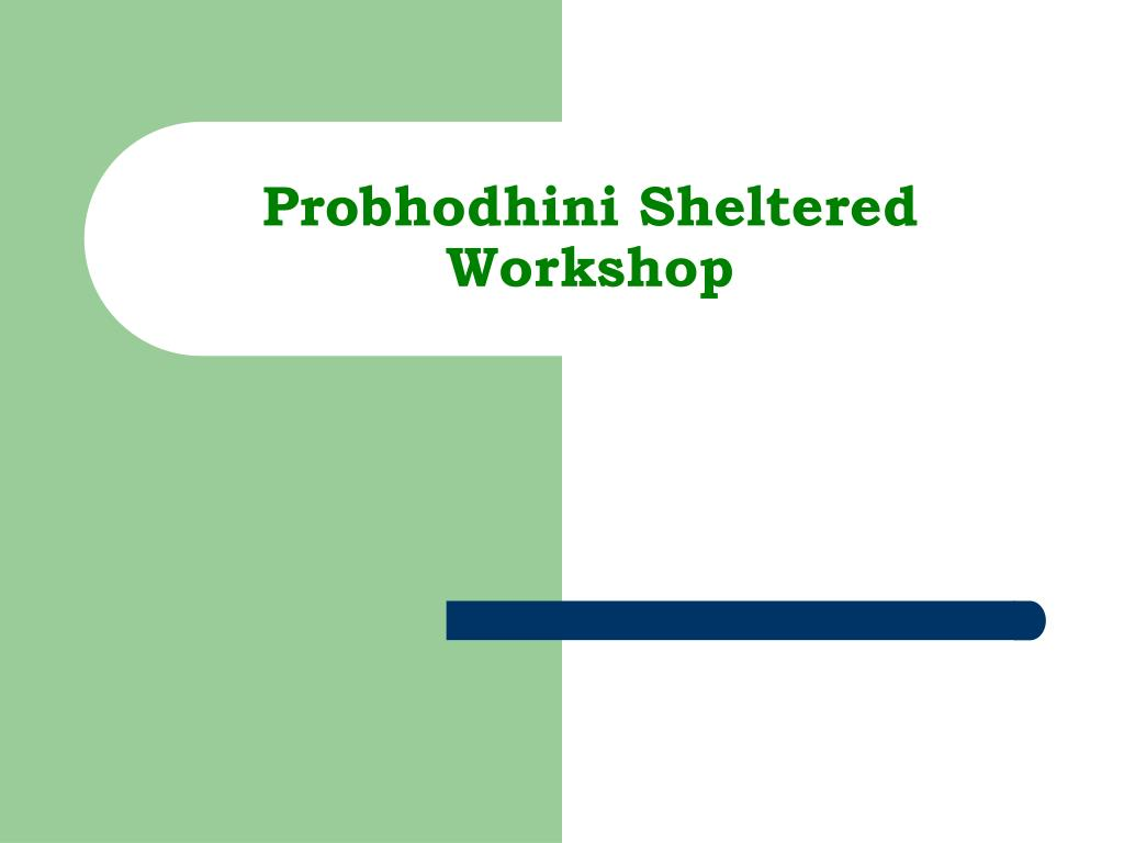 Probhodhini Sheltered Workshop