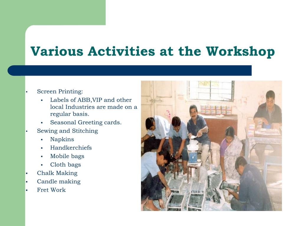 Various Activities at the Workshop