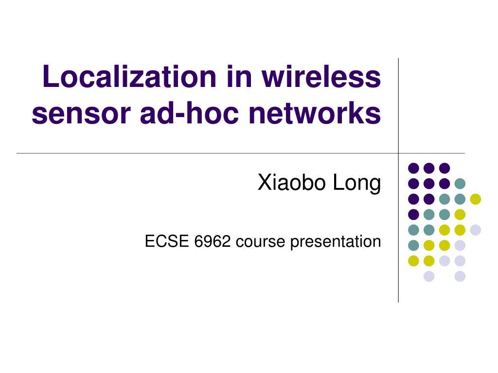 Localization in wireless sensor ad-hoc networks