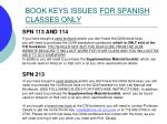 book keys issues for spanish classes only