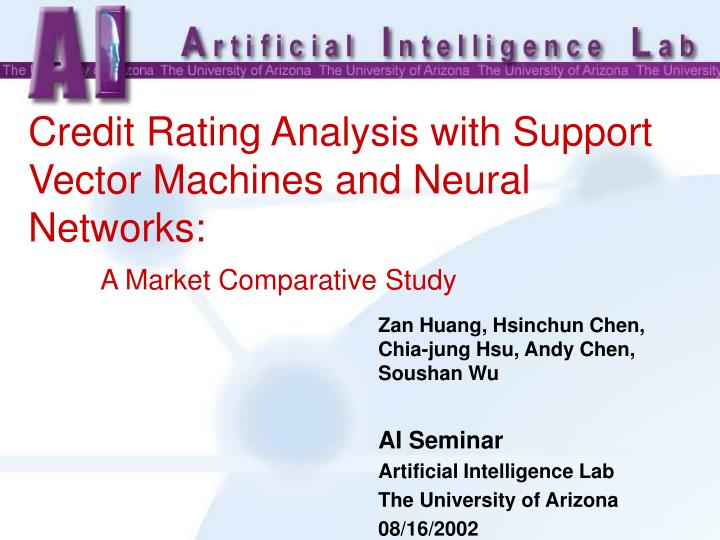 Credit rating analysis with support vector machines and neural networks a market comparative study