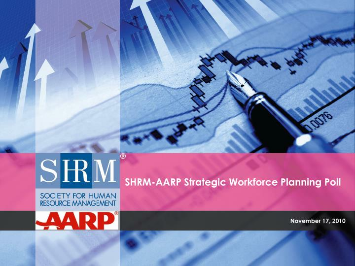 Shrm aarp strategic workforce planning poll