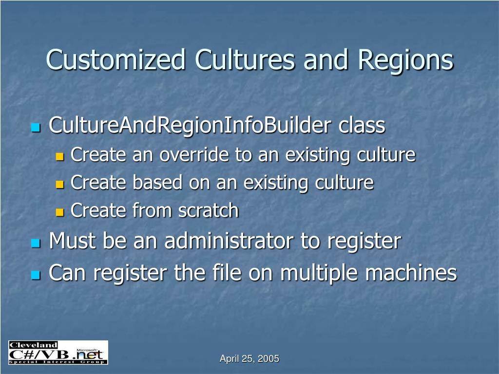 Customized Cultures and Regions