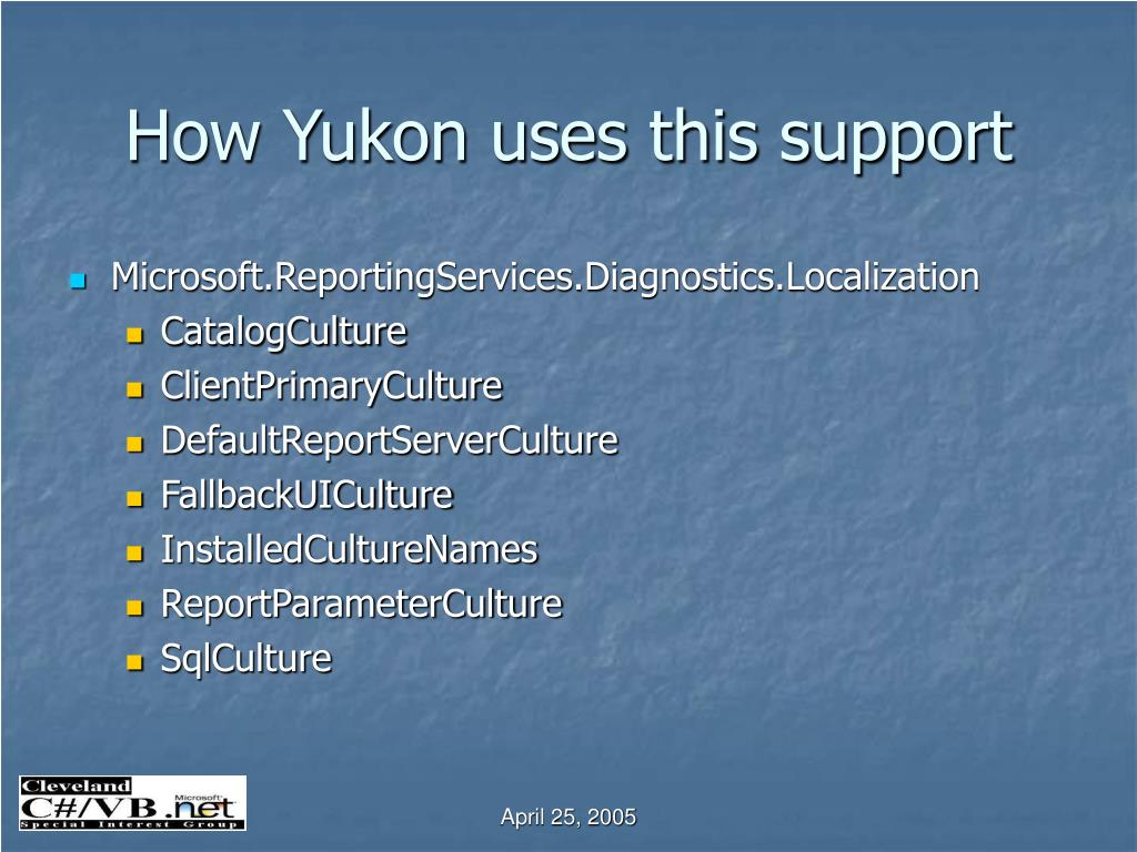 How Yukon uses this support