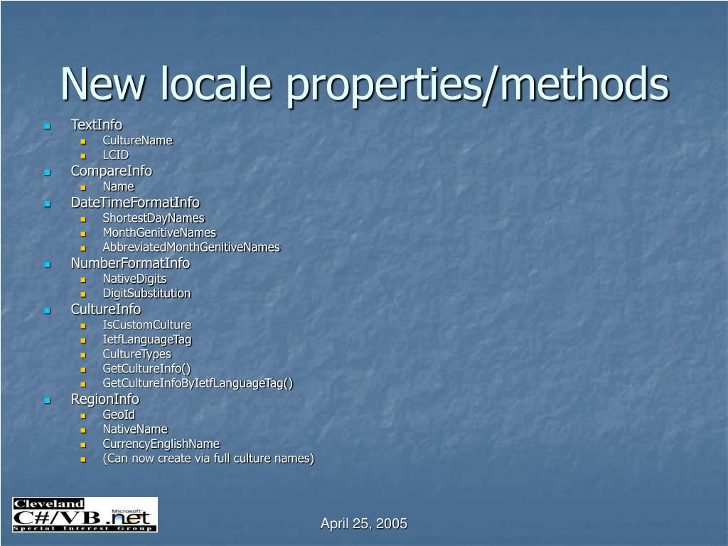 New locale properties/methods
