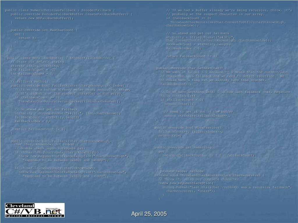 public class NumericEntitiesFallback : EncoderFallback {