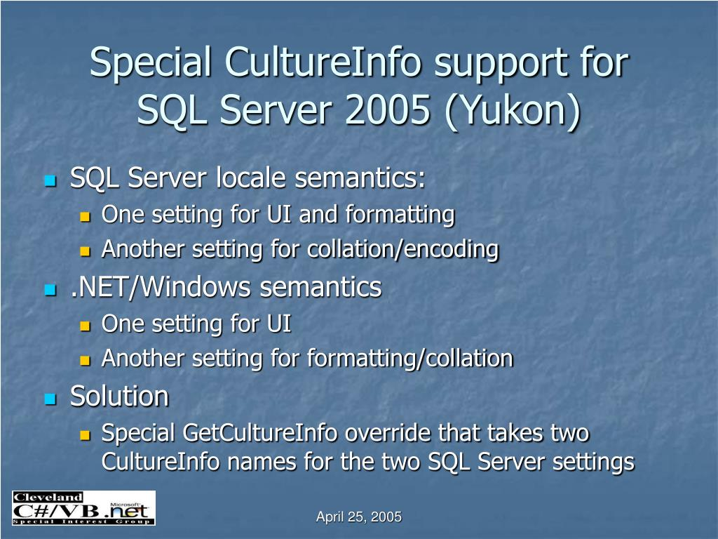 Special CultureInfo support for SQL Server 2005 (Yukon)