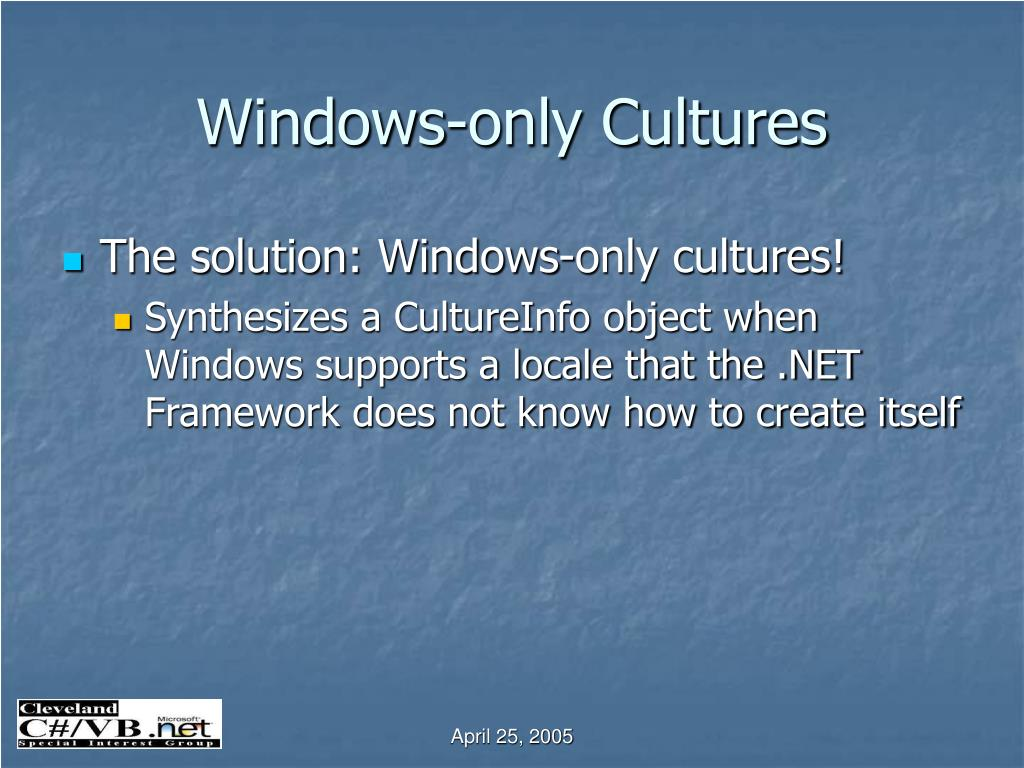 Windows-only Cultures