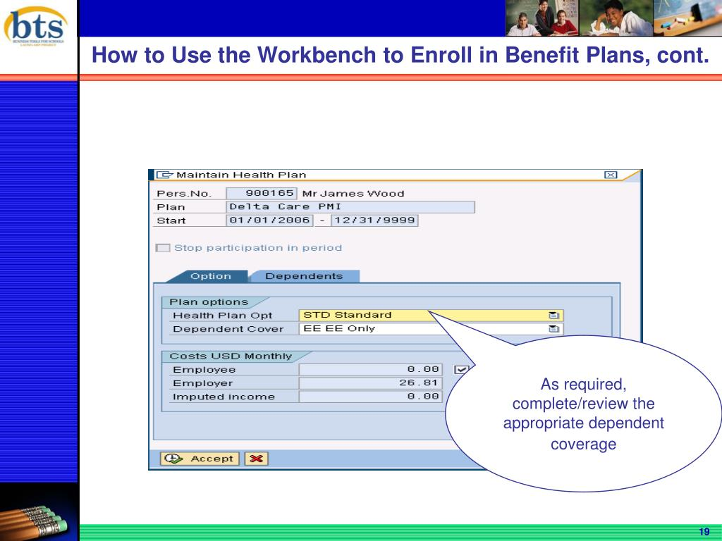 How to Use the Workbench to Enroll in Benefit Plans, cont.
