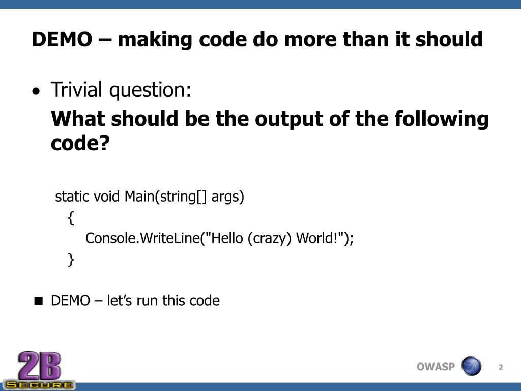 DEMO – making code do more than it should