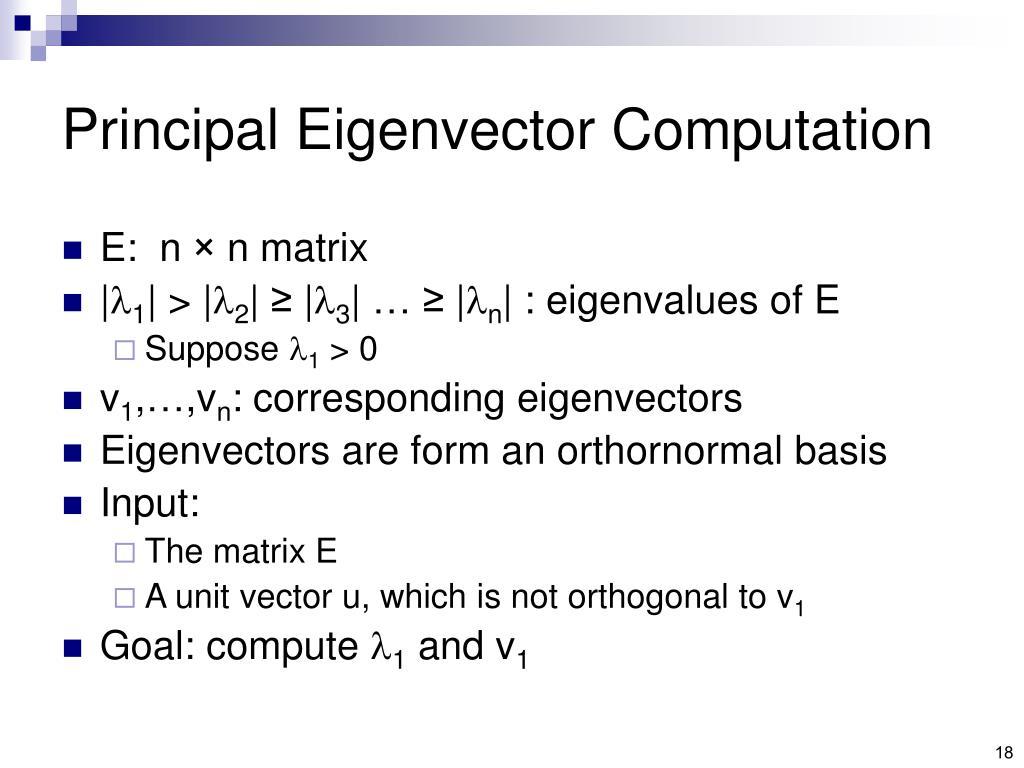 Principal Eigenvector Computation
