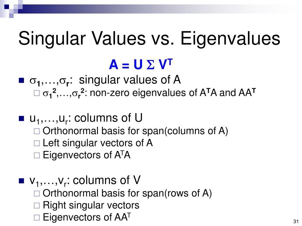 Singular Values vs. Eigenvalues