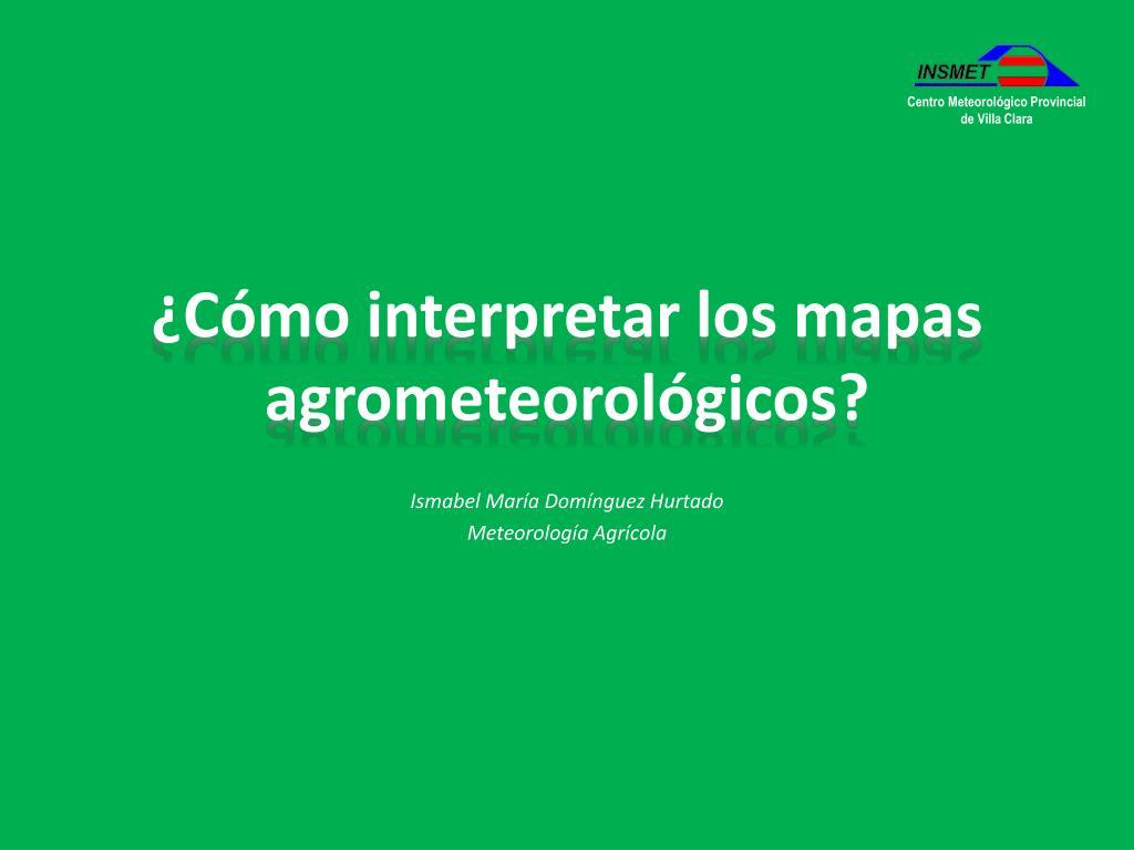 c mo interpretar los mapas agrometeorol gicos