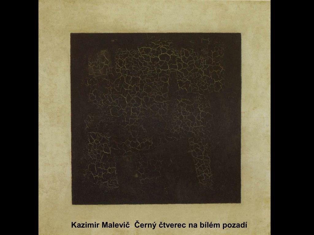 Kazimir Malevič  Černý čtverec na bílém pozadí