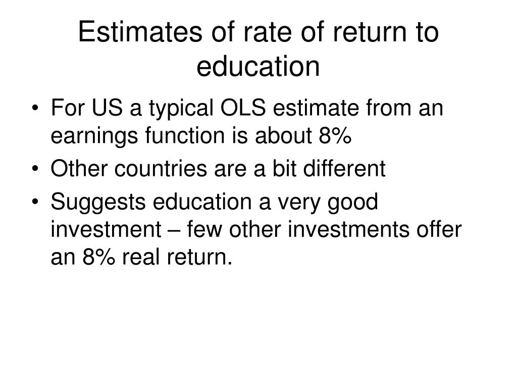 Estimates of rate of return to education