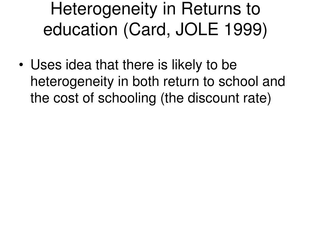 Heterogeneity in Returns to education (Card, JOLE 1999)