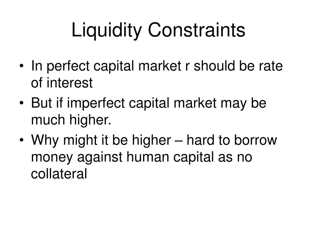 Liquidity Constraints