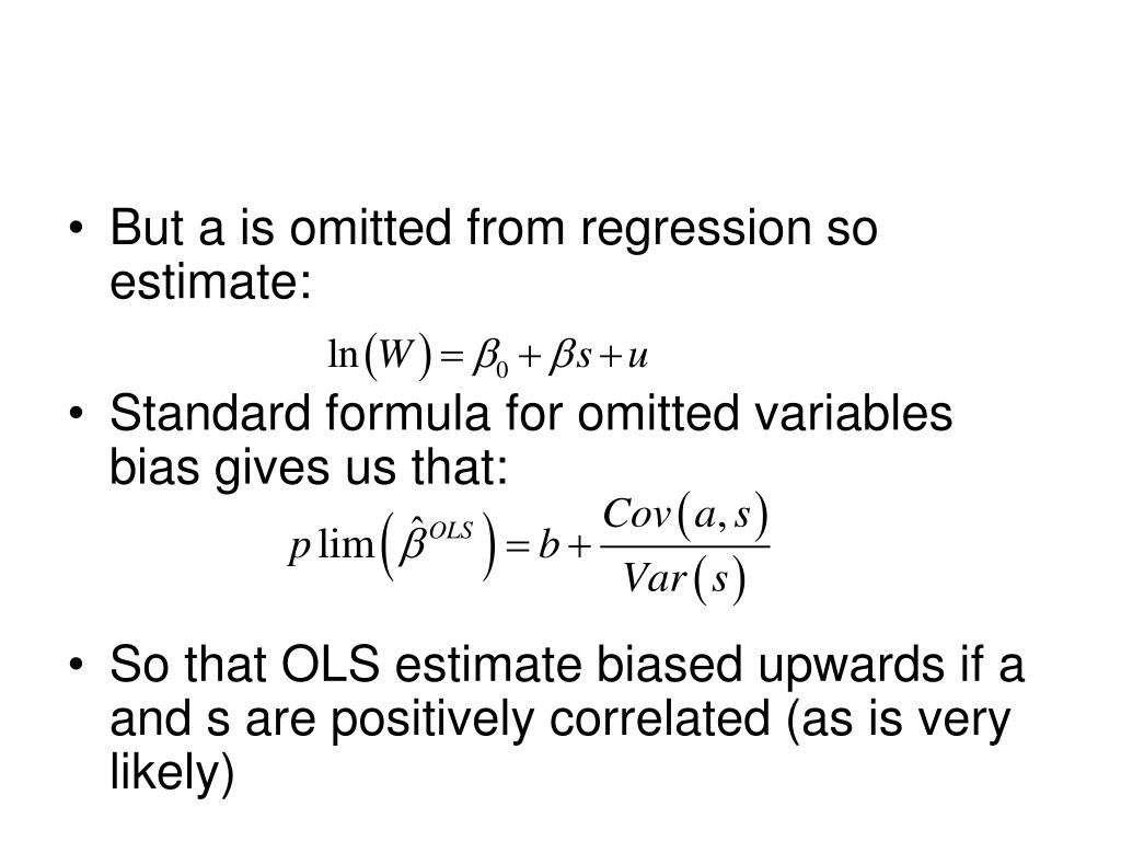 But a is omitted from regression so estimate: