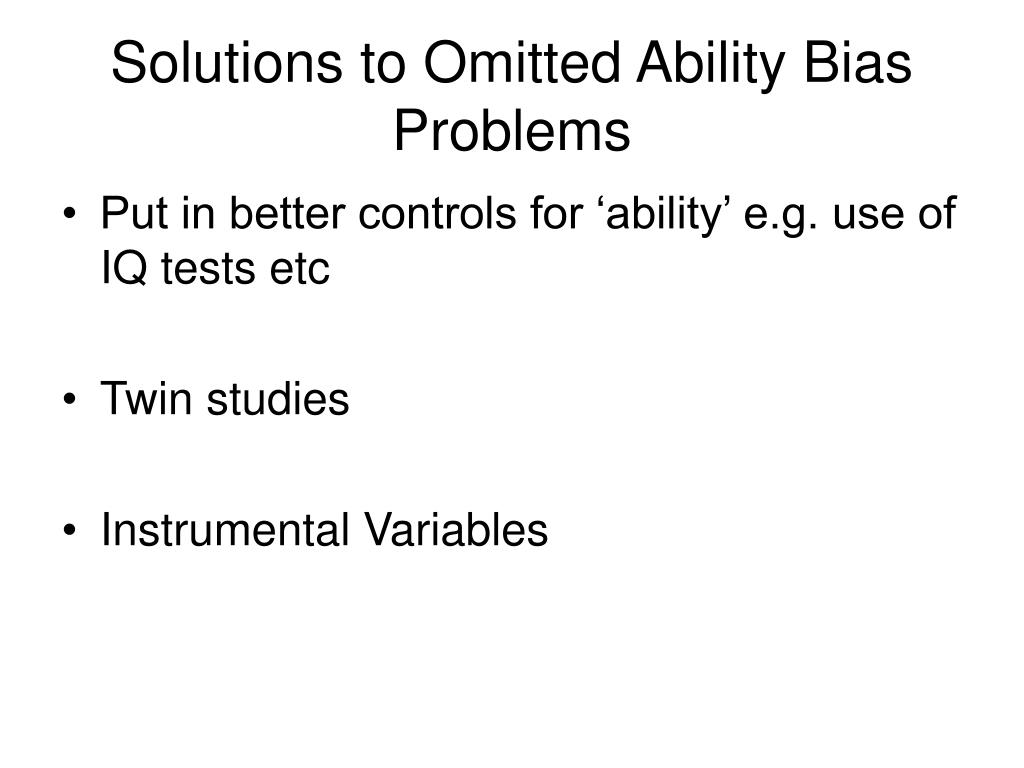 Solutions to Omitted Ability Bias Problems