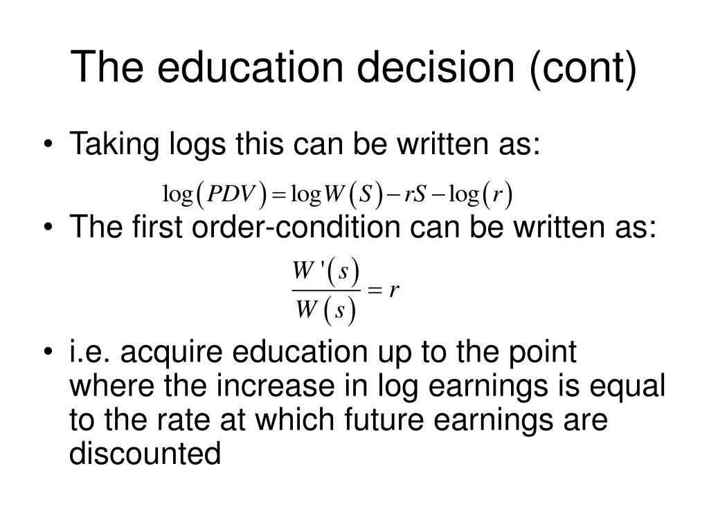 The education decision (cont)