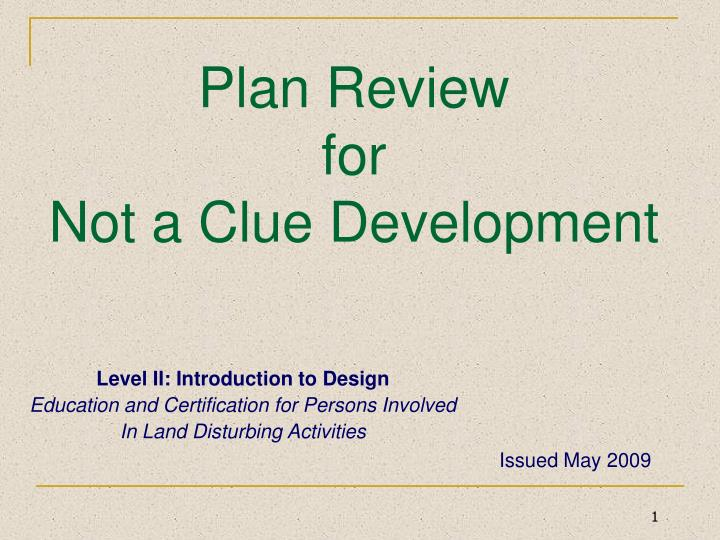 Plan review for not a clue development l.jpg